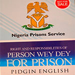 Rights and Responsibilities of Person Wey Dey for Prison